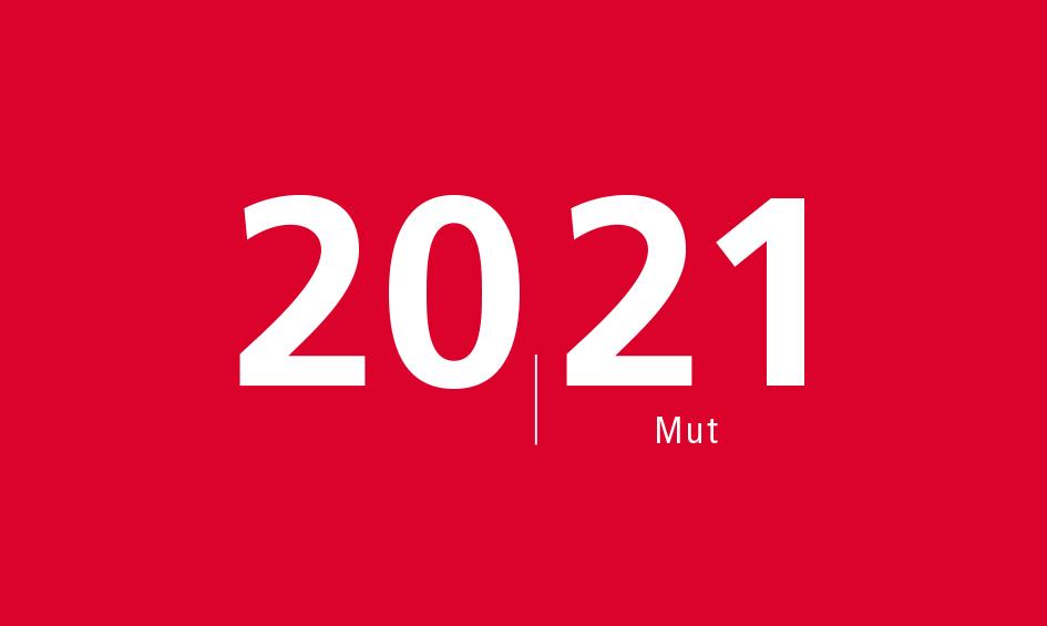 2021 mit Mut begegnen!